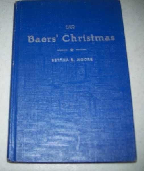 The Baers' Christmas, Moore, Bertha B.