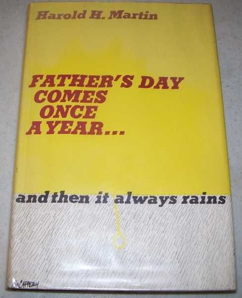 Father's Day Comes Once a Year and Then It Always Rains, Martin, Harold H.