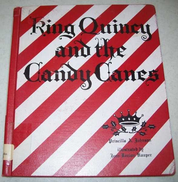 King Quincy and the Candy Canes, Johnson, Priscilla A.