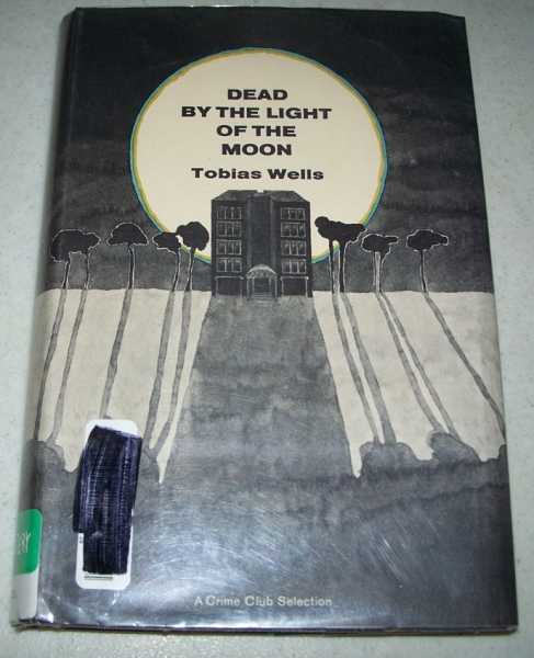 Dead By the Light of the Moon, Wells, Tobias