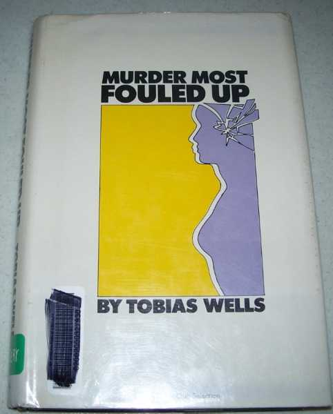 Murder Most Fouled Up, Wells, Tobias