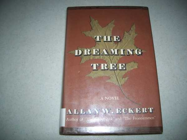 The Dreaming Tree: A Novel, Eckert, Allan W.