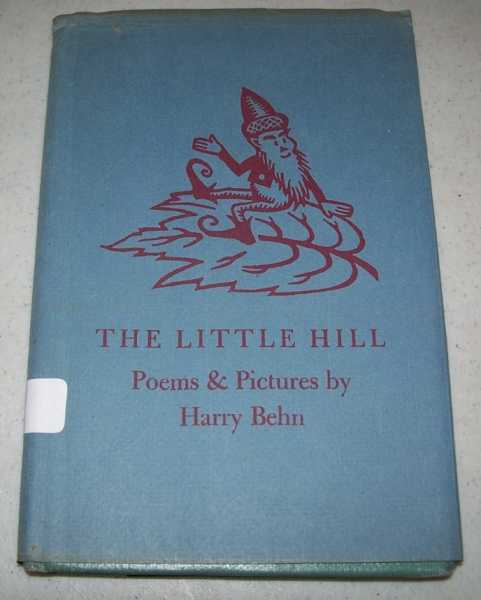 The Little Hill: Poems and Pictures, Behn, Harry