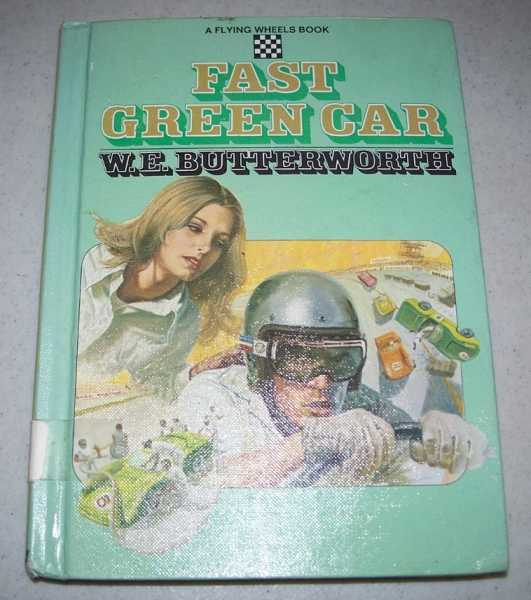 Fast Green Car: A Flying Wheels Book, Butterworth, W.E.