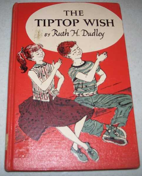The Tiptop Wish, Dudley, Ruth H.