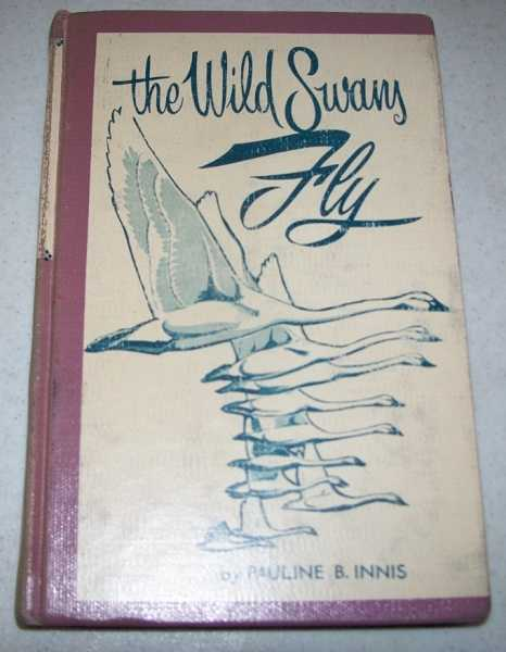 The Wild Swans Fly, Innis, Pauline B.