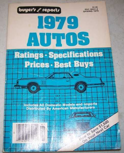 Buyer's Guide Reports 1979 Autos: Ratings, Specifications, Prices and Best Buys; Volume V, No. 22, Spring 1979, N/A