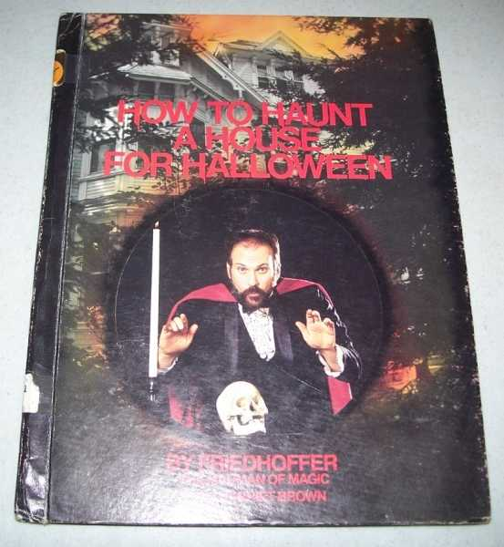 How to Haunt a House for Halloween, Friedhoffer, the Madman of Magic with Brown, Harriet