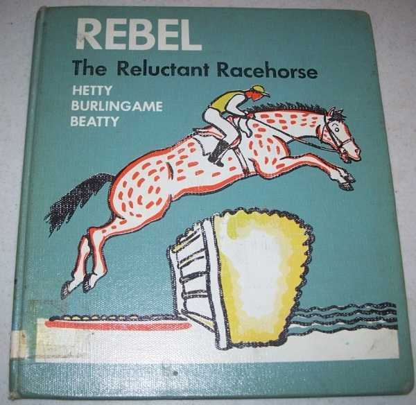 Rebel the Reluctant Racehorse, Beatty, Hetty Burlingame