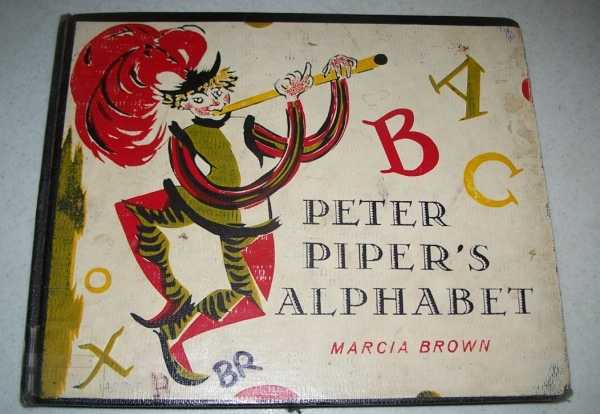 Peter Piper's Alphabet: Peter Piper's Practical Principles of Plain and Perfect Pronunciation, Brown, Marcia