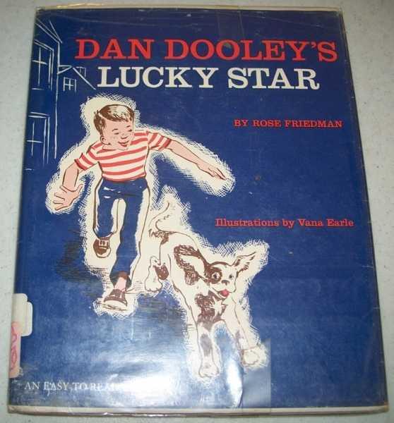 Dan Dooley's Lucky Star, Friedman, Rose