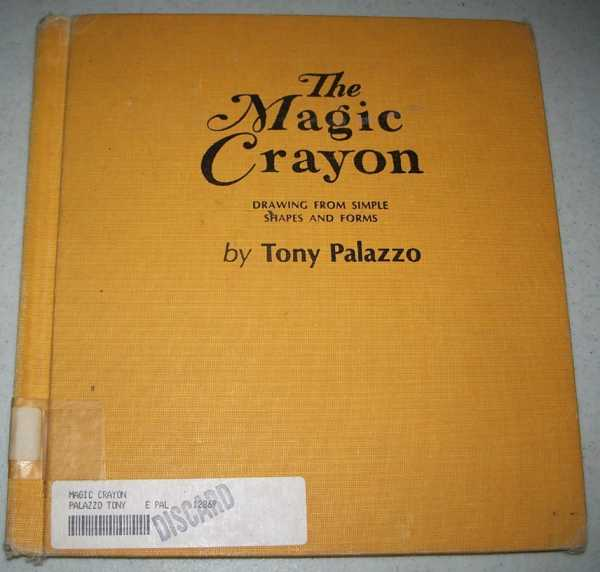 The Magic Crayon: Drawing from Simple Shapes and Forms, Palazzo, Tony