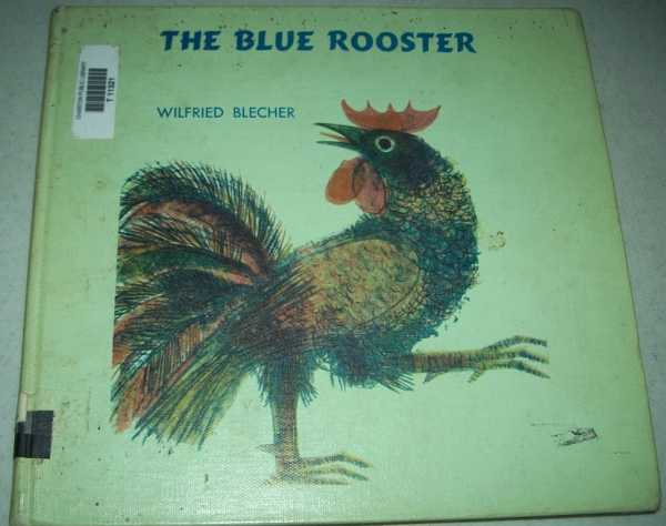 The Blue Rooster, Blecher, Wilfried