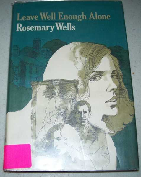 Leave Well Enough Alone, Wells, Rosemary