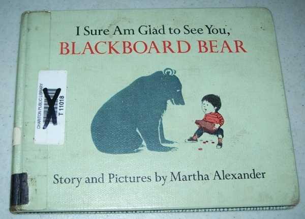 I Sure Am Glad To See You, Blackboard Bear, Alexander, Martha