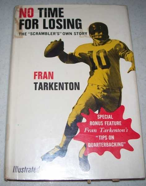 No Time for Losing: The Scrambler's Own Story, Tarkenton, Fran (Francis A.)