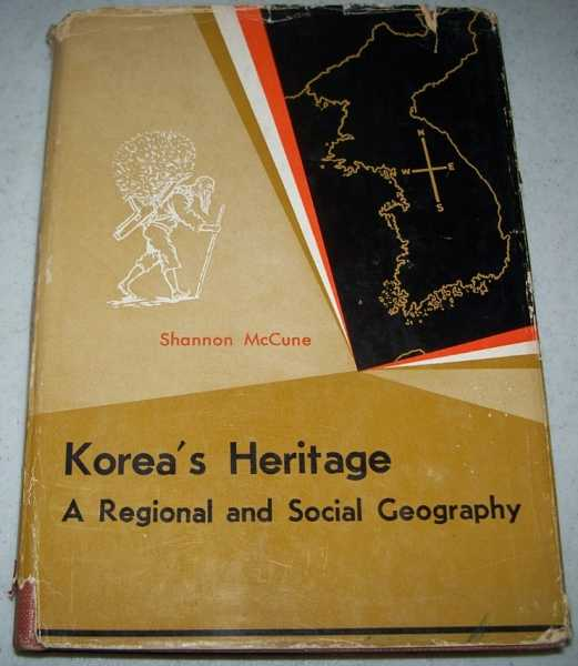 Korea's Heritage: A Regional and Social Geography, McCune, Shannon