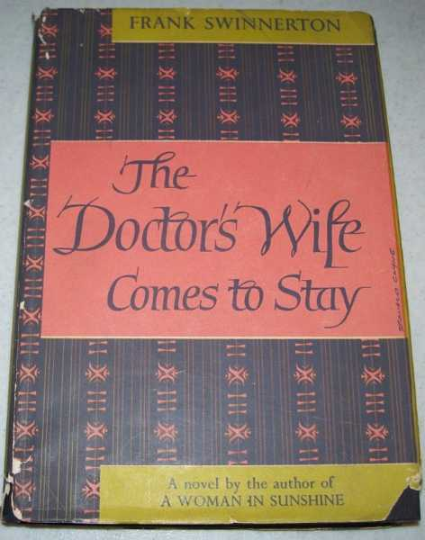 The Doctor's Wife Comes to Stay: A Novel, Swinnerton, Frank