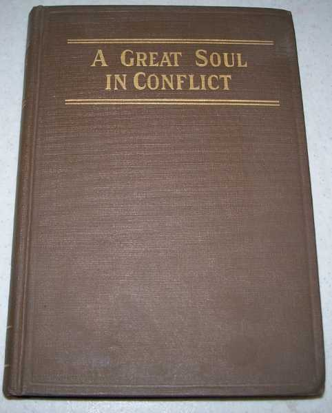 A Great Soul in Conflict: A Critical Study of Shakespeare's Master-Work, Blackmore, Simon A.