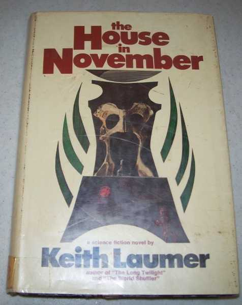 The House in November: A Science Fiction Novel, Laumer, Keith