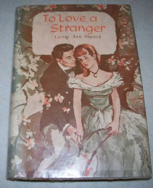 To Love a Stranger, Olmsted, Lorena Ann