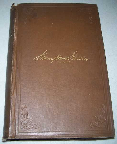 Henry Ward Beecher: A Sketch of His Career with Analyses of His Power as a Preacher, Lecturer, Orator and Journalist and His Incidents and Reminiscences of His Life, Abbott, Lyman and Halliday, Rev. S.B.