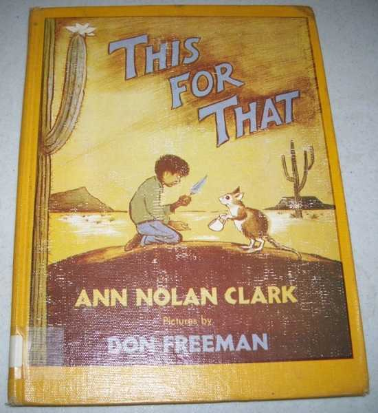 This for That, Clark, Ann Nolan
