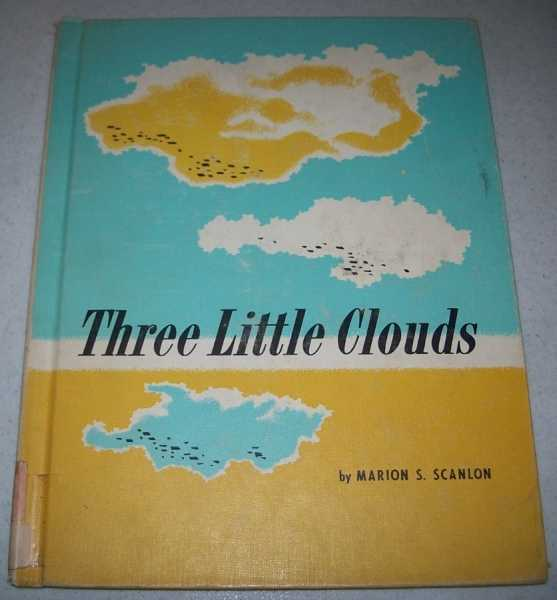 Three Little Clouds, Scanlon, Marion S.