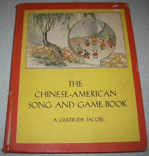 The Chinese-American Song and Game Book, Jacobs, A. Gertrude