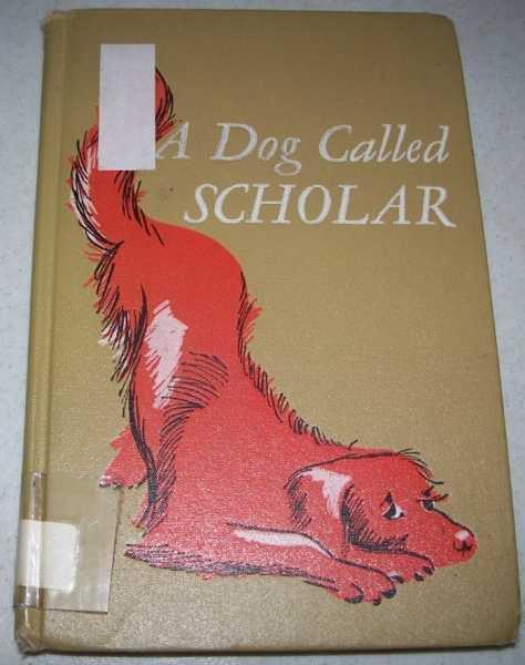 A Dog Called Scholar, White, Anne H.