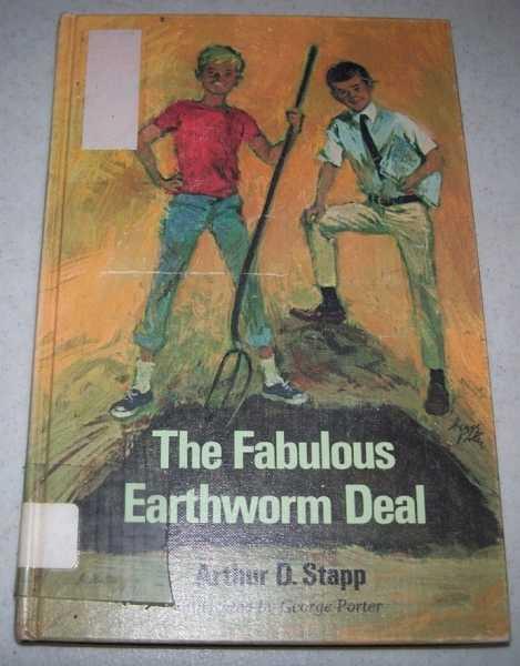 The Fabulous Earthworm Deal, Stapp, Arthur D.
