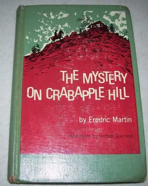 The Mystery on Crabapple Hill, Martin, Fredric