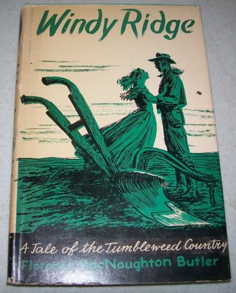 Windy Ridge: A Tale of the Tumbleweed Country, Butler, Florence MacNaughton