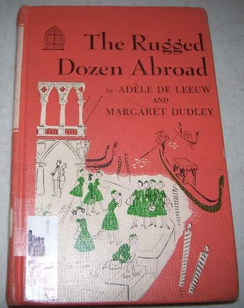 The Rugged Dozen Abroad, De Leeuw, Adele and Dudley, Margaret