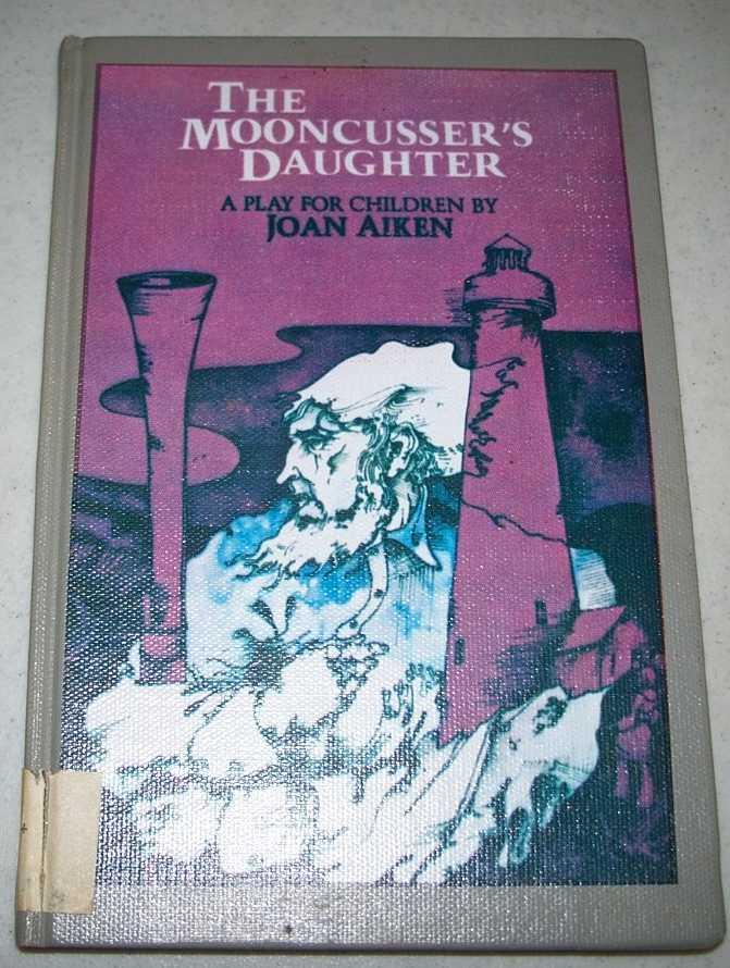 The Mooncusser's Daughter: A Play for Children, Aiken, Joan
