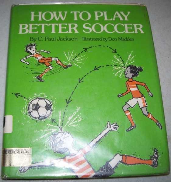 How to Play Better Soccer, Jackson, C. Paul