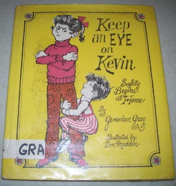 Keep an Eye on Kevin: Safety Begins at Home, Gray, Genevieve