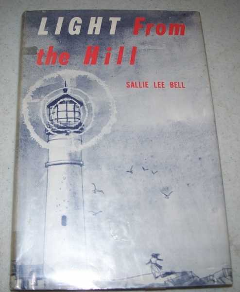 Light from the Hill, Bell, Sallie Lee