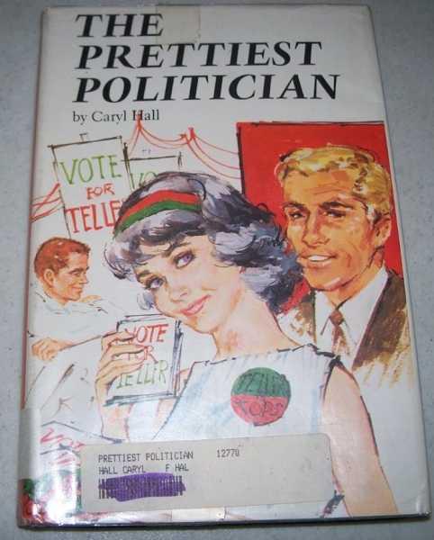 The Prettiest Politician, Hall, Caryl
