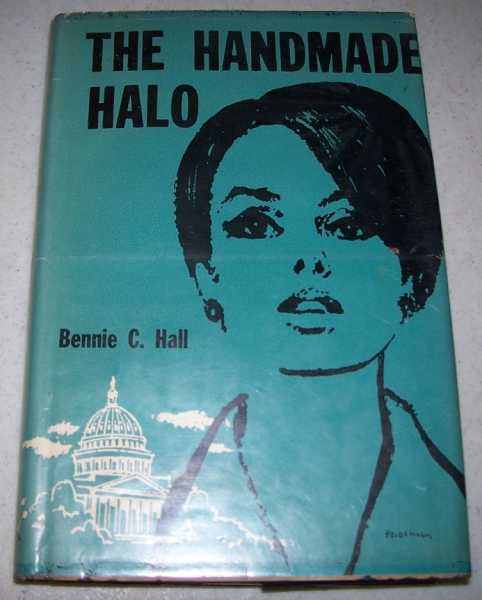 The Handmade Halo, Hall, Bennie C.