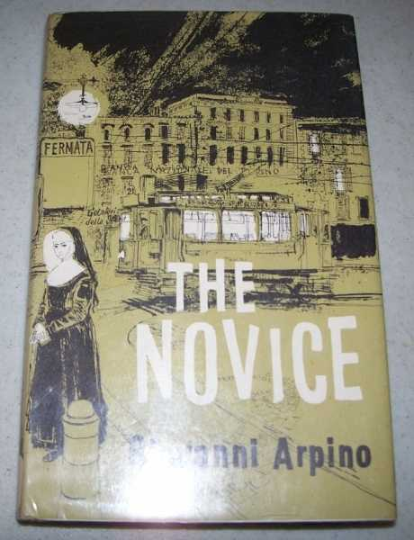 The Novice: A Novel, Arpino, Giovanni