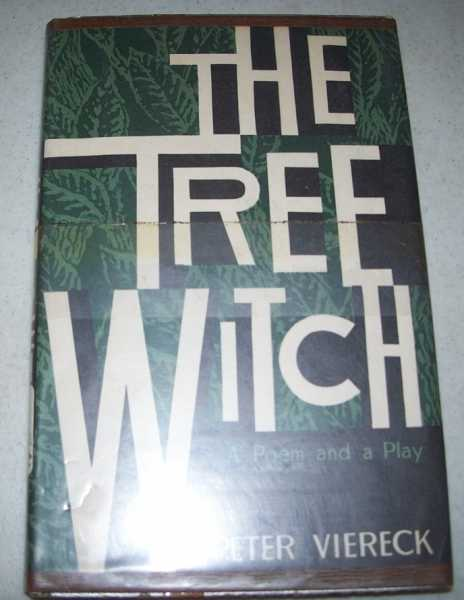The Tree Witch: A Poem and Play, Viereck, Peter