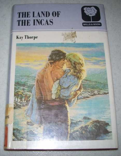 The Land of the Incas (Mills & Boons #1990), Thorpe, Kay