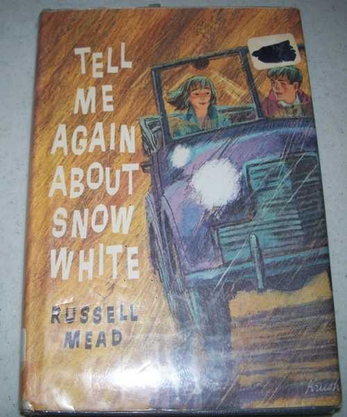 Tell Me Again About Snow White, Mead, Russell