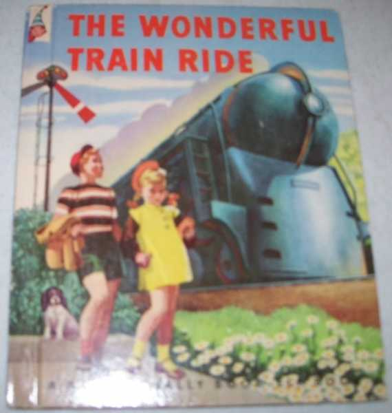 The Wonderful Train Ride: A Rand McNally Elf Book, Weir, R.C.