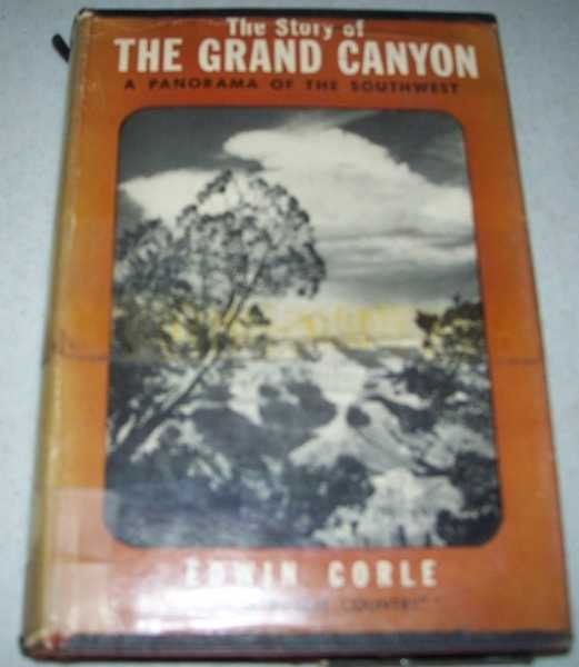 The Story of the Grand Canyon, Corle, Edwin