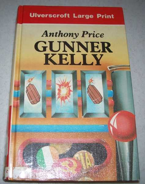 Gunner Kelly (Large Print Edition), Price, Anthony