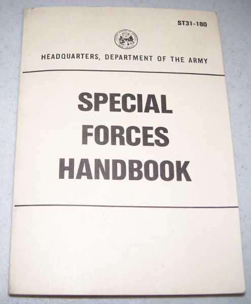 Special Forces Handbook (Headquarters, Department of the Army ST31-180), N/A