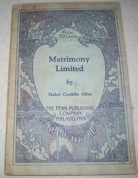 Matrimony Limited: A Farce in One Act, Allyn, Mabel Conklin