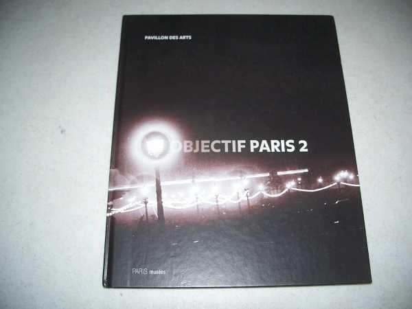 Objectif Paris 2: Images de la Ville a Travers Cinq Collections Photographiques Parisiennes (Pavillon des Arts 15 Avril 2005-10 Julliet 2005), Cartier-Bresson, Anne